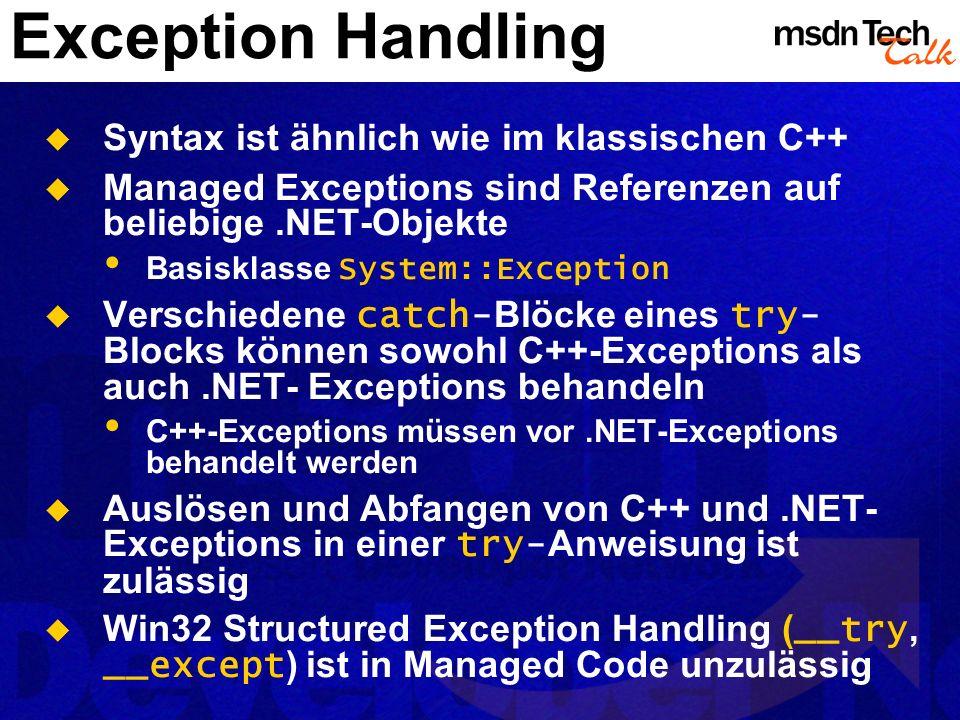 Exception Handling Syntax ist ähnlich wie im klassischen C++