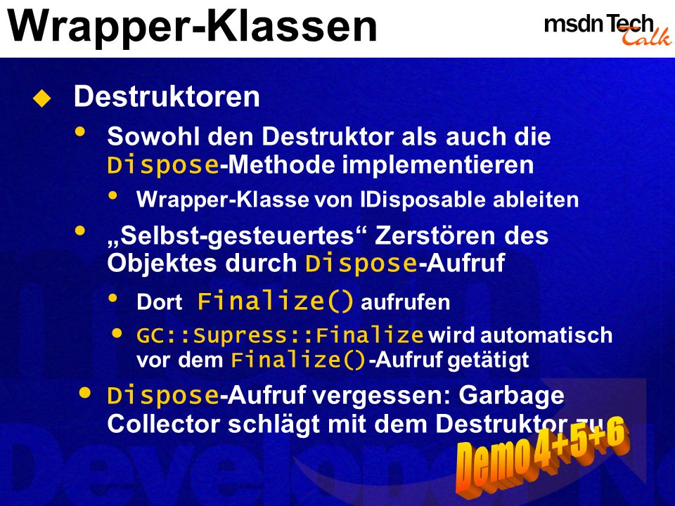 Wrapper-Klassen Demo 4+5+6 Destruktoren