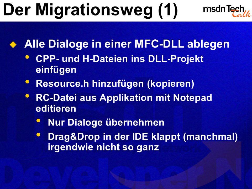 Der Migrationsweg (1) Alle Dialoge in einer MFC-DLL ablegen