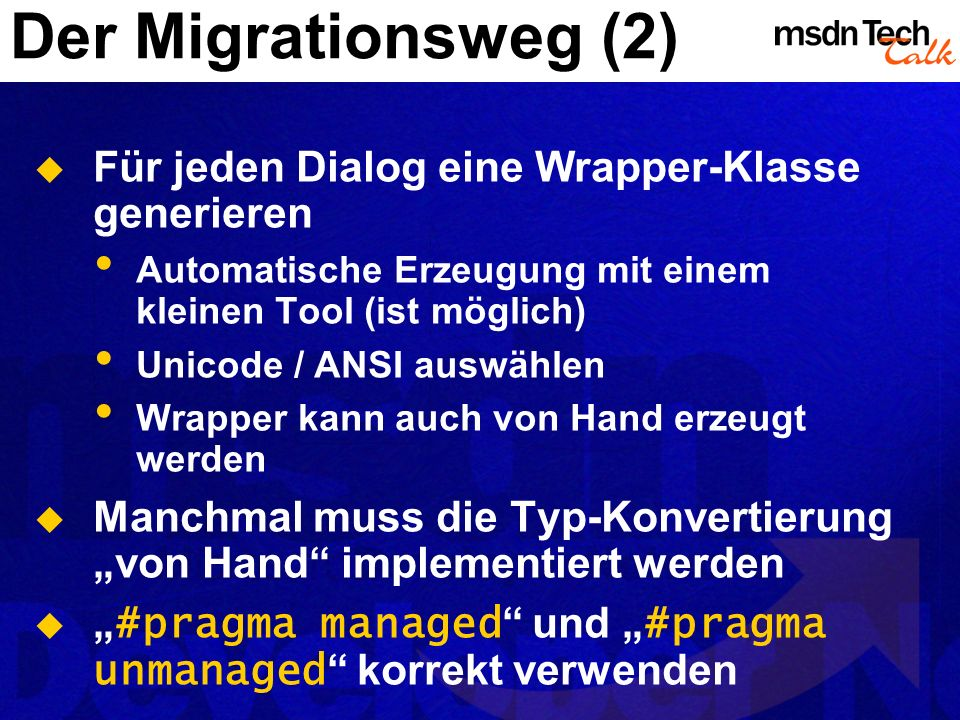 Der Migrationsweg (2) Für jeden Dialog eine Wrapper-Klasse generieren