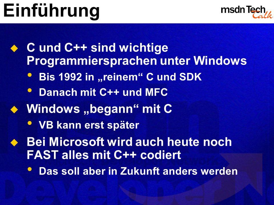 Einführung C und C++ sind wichtige Programmiersprachen unter Windows
