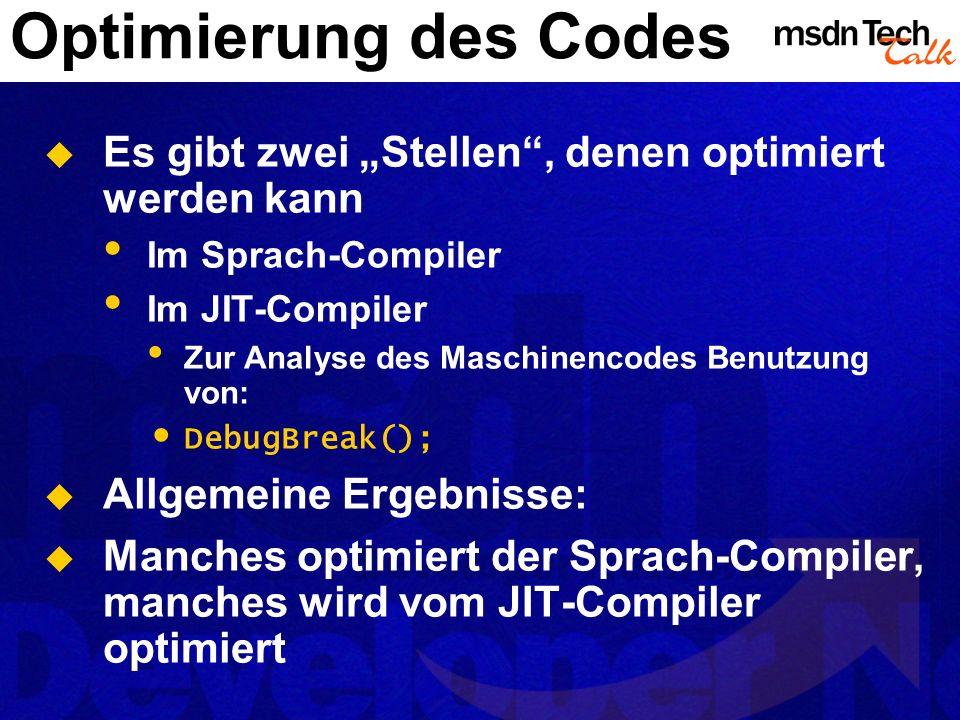 """Optimierung des Codes Es gibt zwei """"Stellen , denen optimiert werden kann. Im Sprach-Compiler. Im JIT-Compiler."""