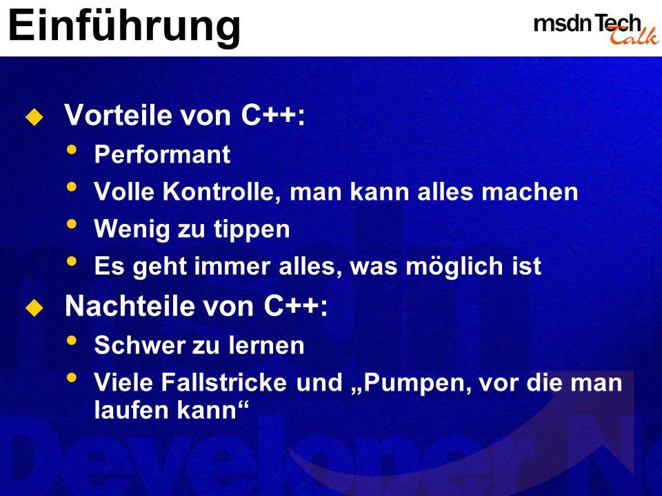 Einführung Vorteile von C++: Nachteile von C++: Performant