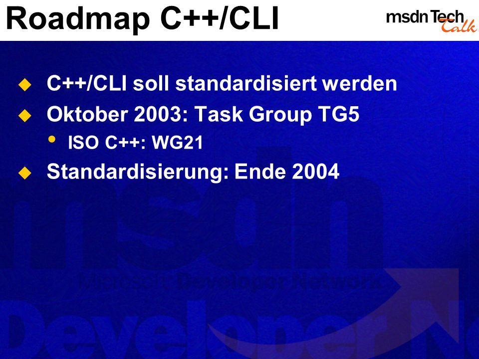 Roadmap C++/CLI C++/CLI soll standardisiert werden