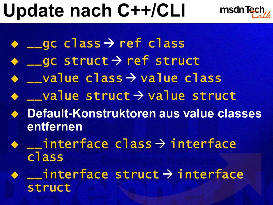 Update nach C++/CLI __gc class  ref class __gc struct  ref struct