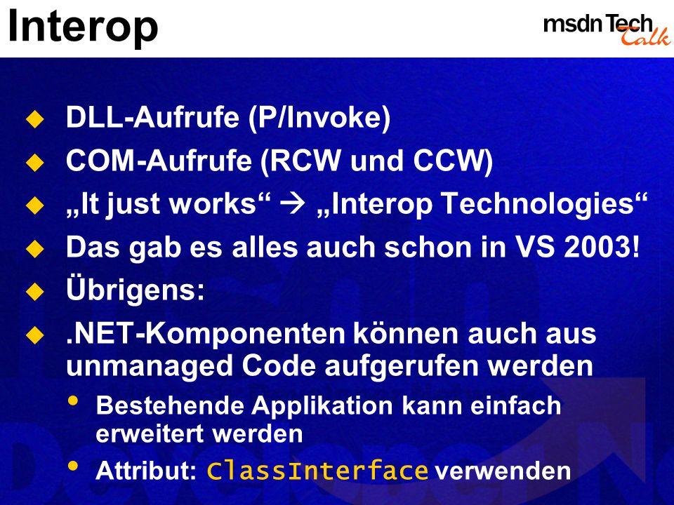 Interop DLL-Aufrufe (P/Invoke) COM-Aufrufe (RCW und CCW)