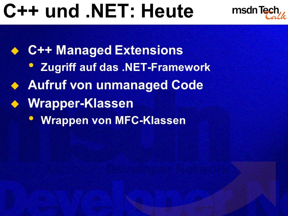 C++ und .NET: Heute C++ Managed Extensions Aufruf von unmanaged Code