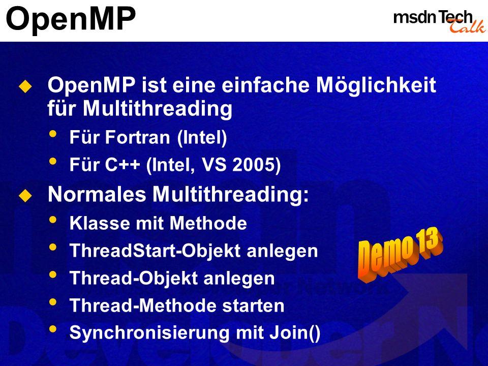 OpenMP Demo 13 OpenMP ist eine einfache Möglichkeit für Multithreading