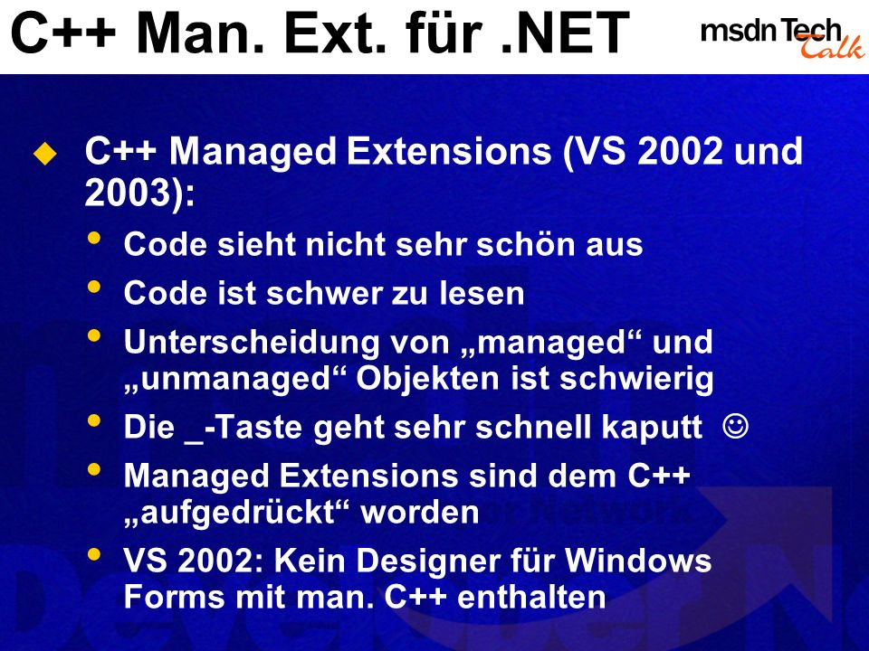 C++ Man. Ext. für .NET C++ Managed Extensions (VS 2002 und 2003):