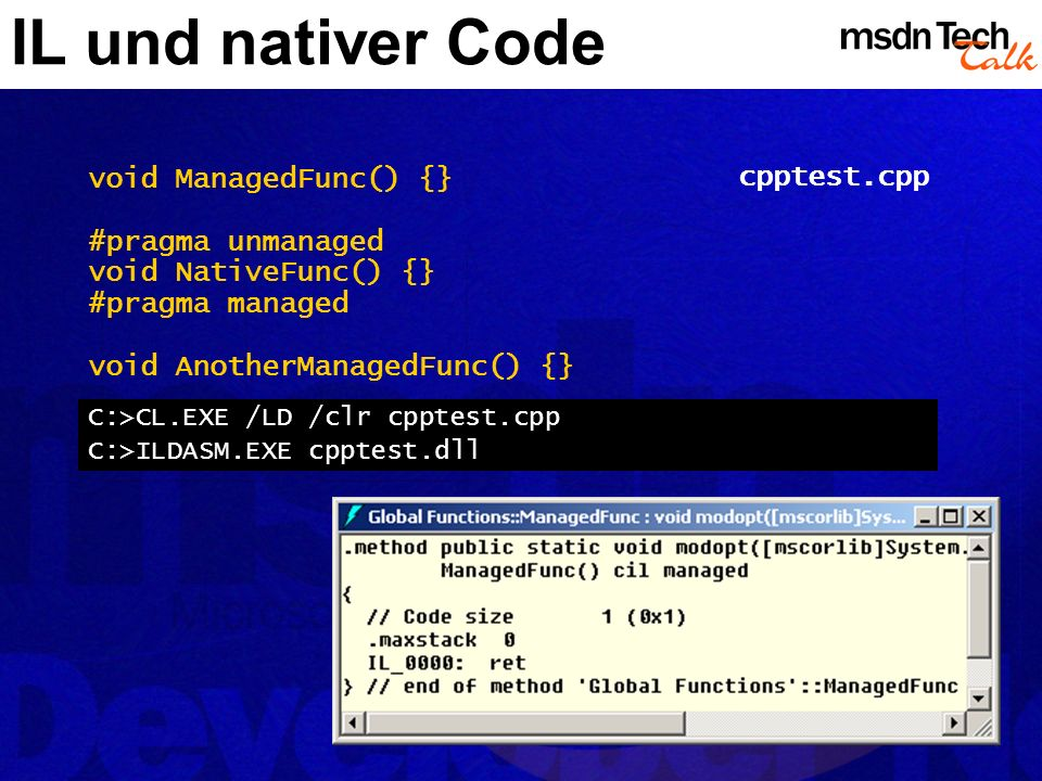 IL und nativer Code cpptest.cpp void ManagedFunc() {}