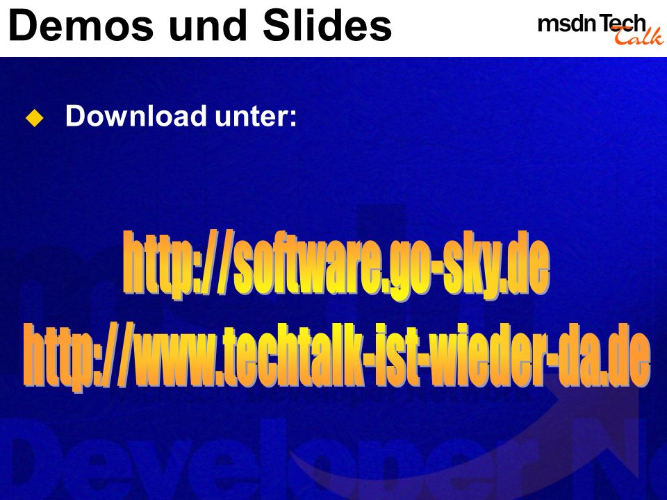 Demos und Slides http://software.go-sky.de