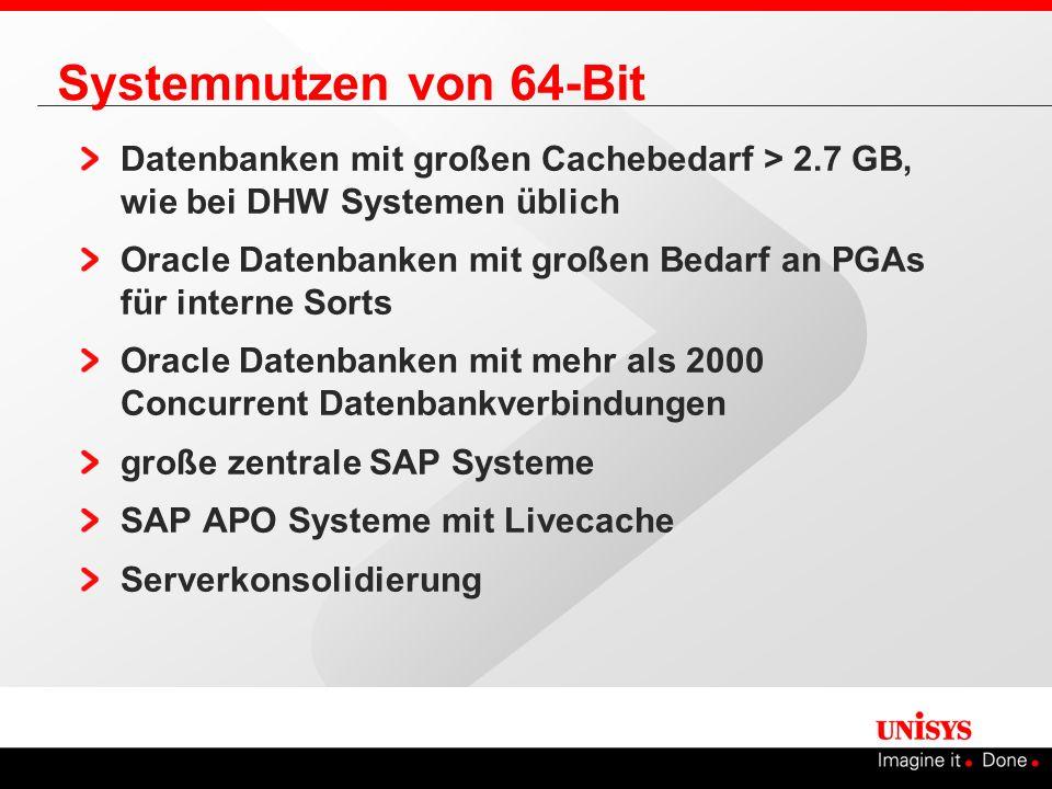 Systemnutzen von 64-Bit Datenbanken mit großen Cachebedarf > 2.7 GB, wie bei DHW Systemen üblich.