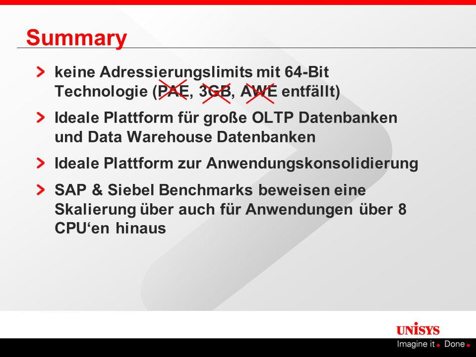 Summary keine Adressierungslimits mit 64-Bit Technologie (PAE, 3GB, AWE entfällt)
