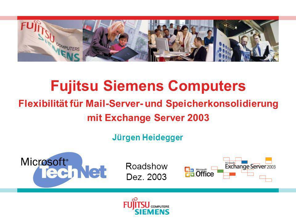 Fujitsu Siemens Computers Flexibilität für Mail-Server- und Speicherkonsolidierung mit Exchange Server 2003