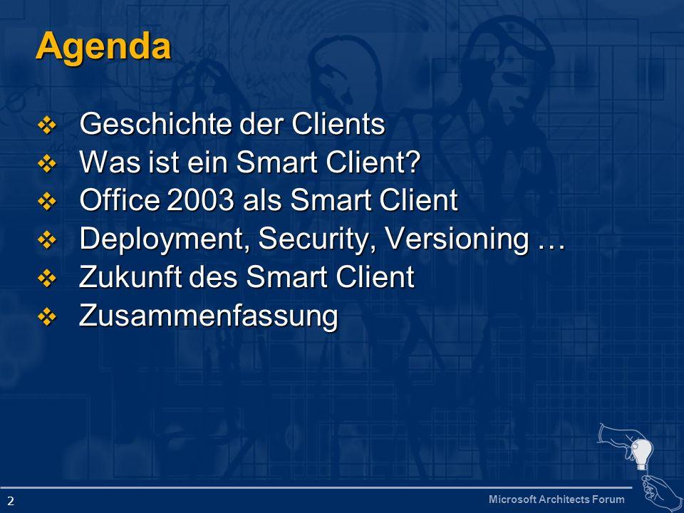 Agenda Geschichte der Clients Was ist ein Smart Client