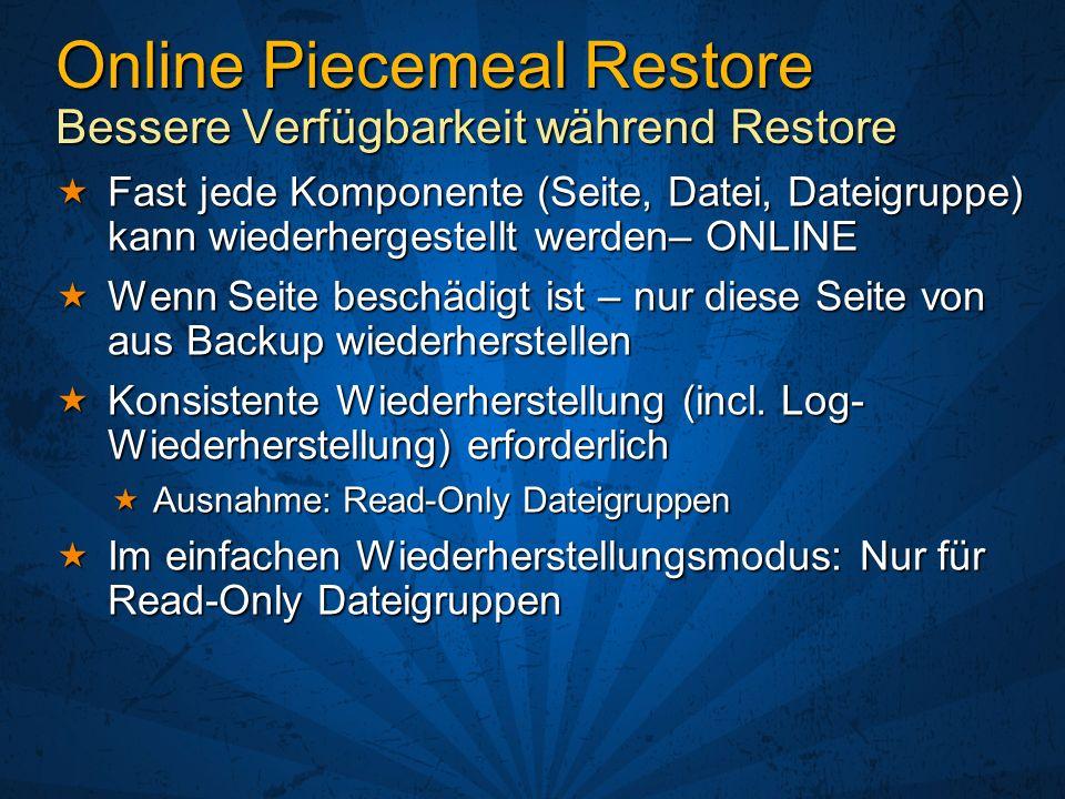 Online Piecemeal Restore Bessere Verfügbarkeit während Restore