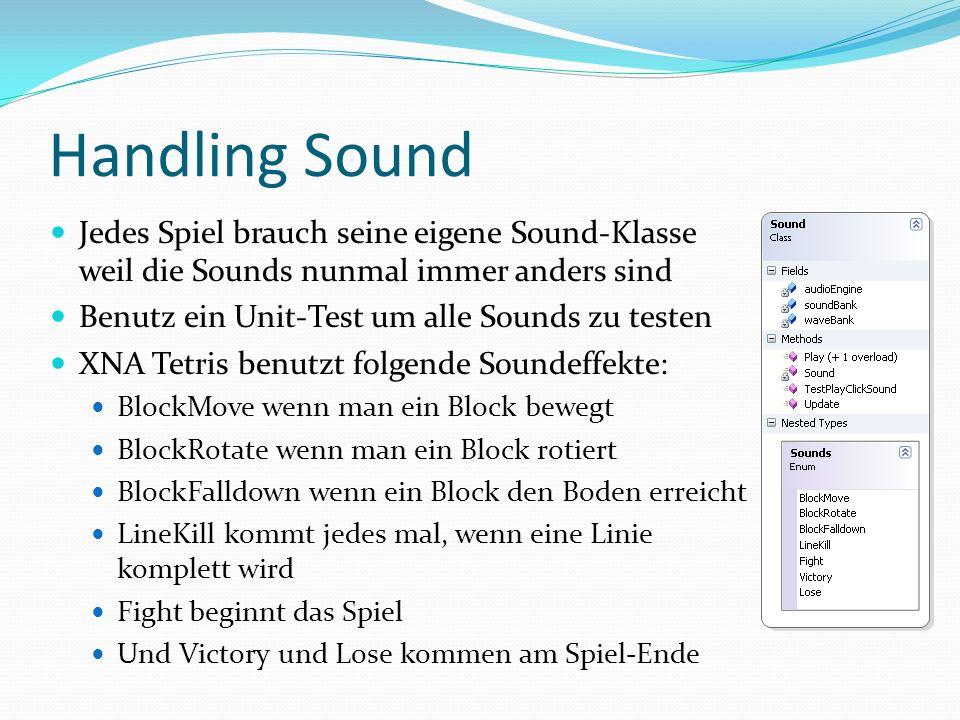 Handling Sound Jedes Spiel brauch seine eigene Sound-Klasse weil die Sounds nunmal immer anders sind.