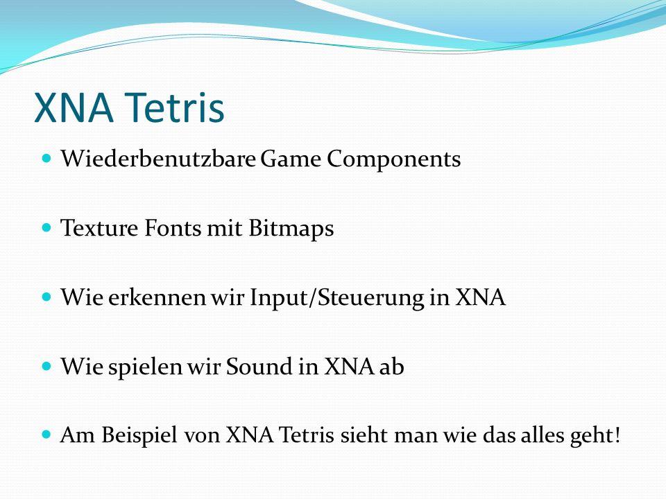 XNA Tetris Wiederbenutzbare Game Components Texture Fonts mit Bitmaps