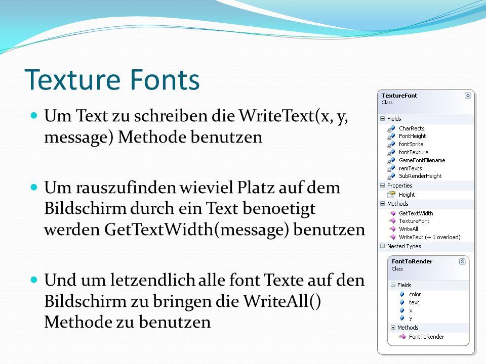 Texture Fonts Um Text zu schreiben die WriteText(x, y, message) Methode benutzen.