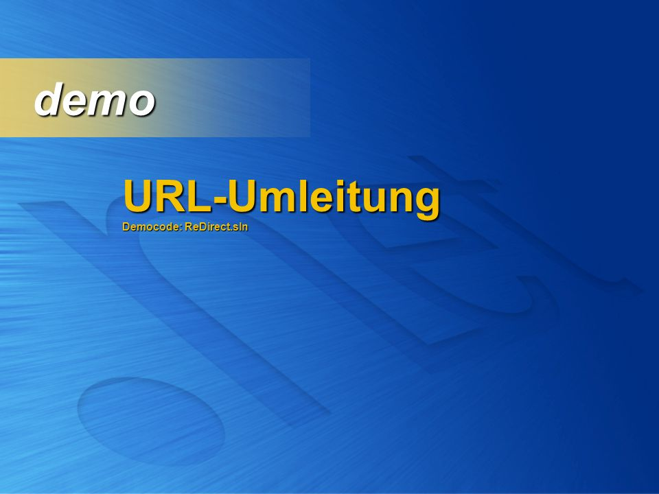 demo URL-Umleitung Democode: ReDirect.sln