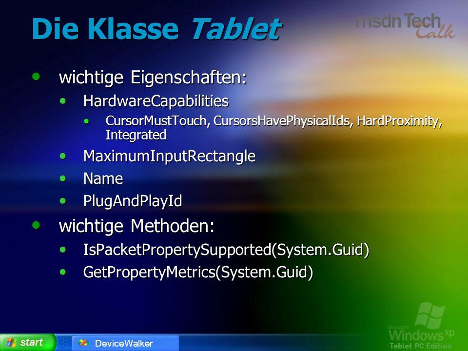 Die Klasse Tablet wichtige Eigenschaften: wichtige Methoden: