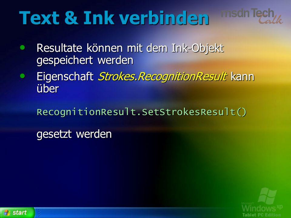 Text & Ink verbinden Resultate können mit dem Ink-Objekt gespeichert werden.
