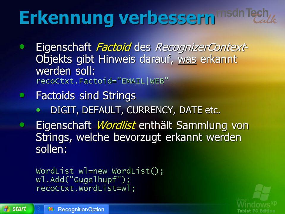 Erkennung verbessernEigenschaft Factoid des RecognizerContext-Objekts gibt Hinweis darauf, was erkannt werden soll: recoCtxt.Factoid= EMAIL WEB