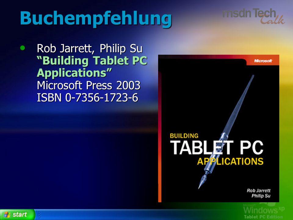 Buchempfehlung Rob Jarrett, Philip Su Building Tablet PC Applications Microsoft Press 2003 ISBN 0-7356-1723-6.