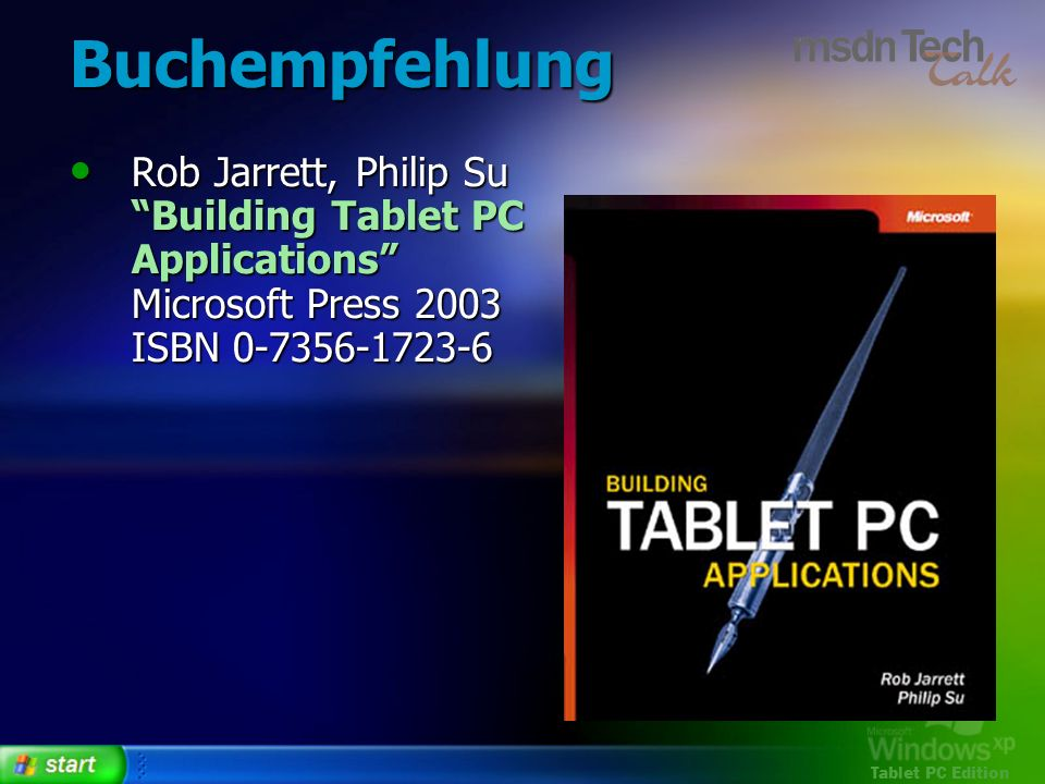 BuchempfehlungRob Jarrett, Philip Su Building Tablet PC Applications Microsoft Press 2003 ISBN 0-7356-1723-6.