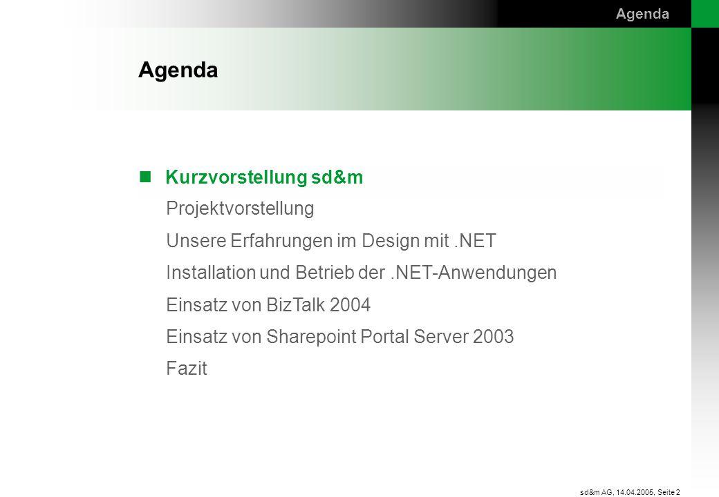 Agenda Agenda Kurzvorstellung sd&m sd&m AG, 14.04.2005,