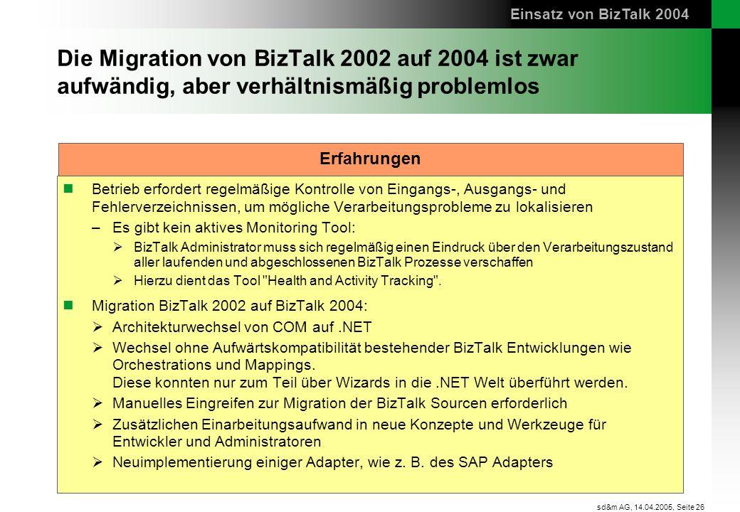 Einsatz von BizTalk 2004 Die Migration von BizTalk 2002 auf 2004 ist zwar aufwändig, aber verhältnismäßig problemlos.