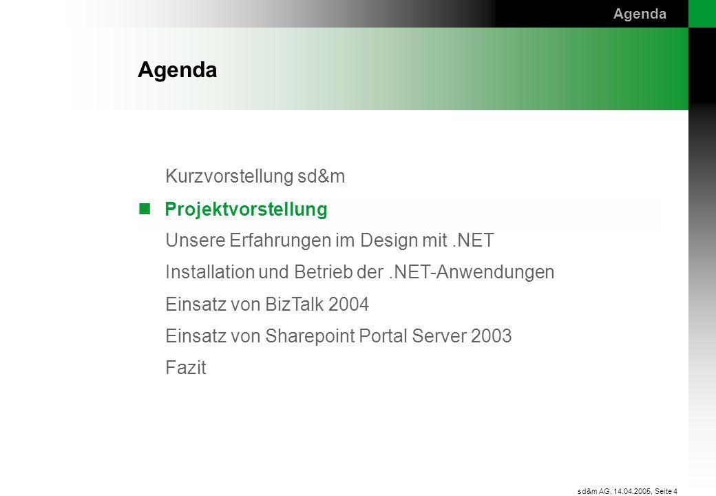 Agenda Agenda Projektvorstellung sd&m AG, 14.04.2005,
