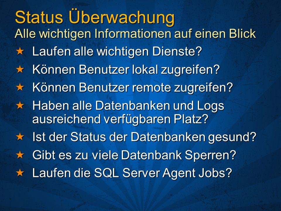Status Überwachung Alle wichtigen Informationen auf einen Blick