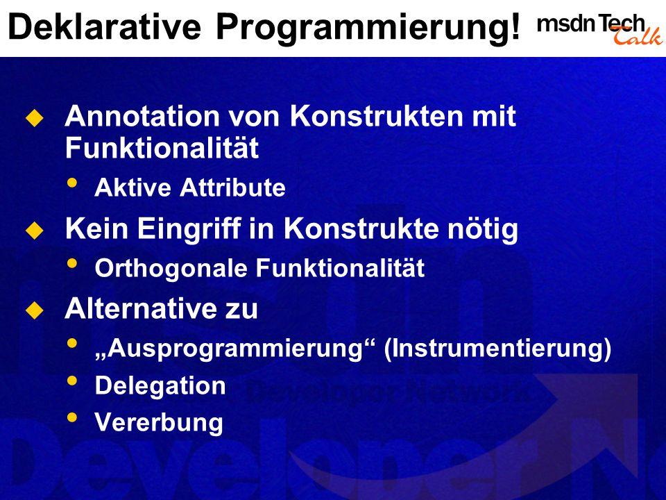 Deklarative Programmierung!