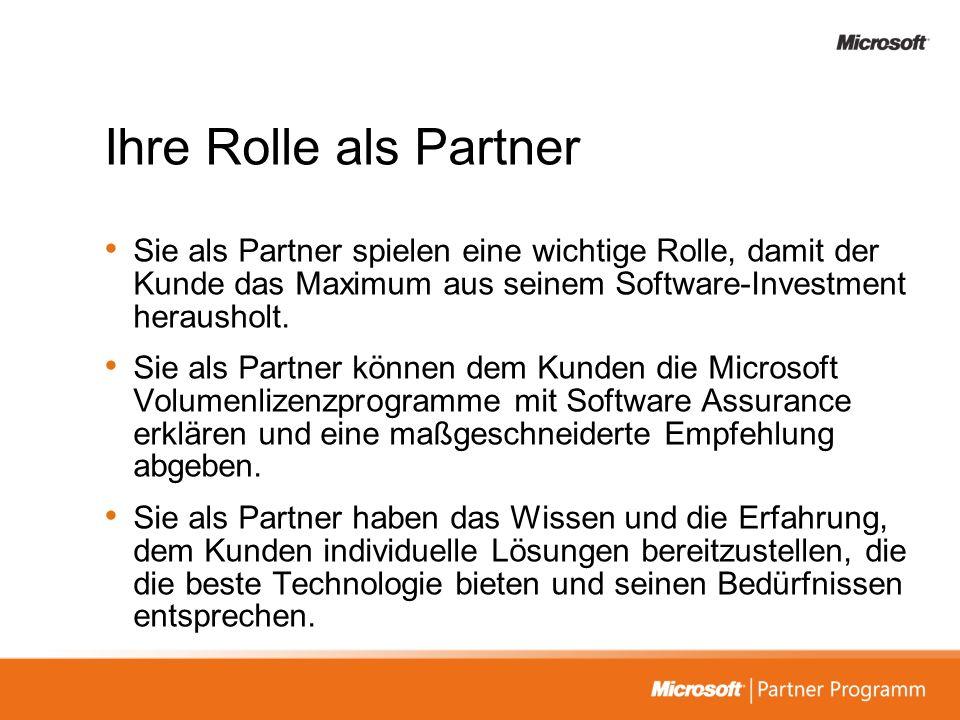 Ihre Rolle als Partner Sie als Partner spielen eine wichtige Rolle, damit der Kunde das Maximum aus seinem Software-Investment herausholt.