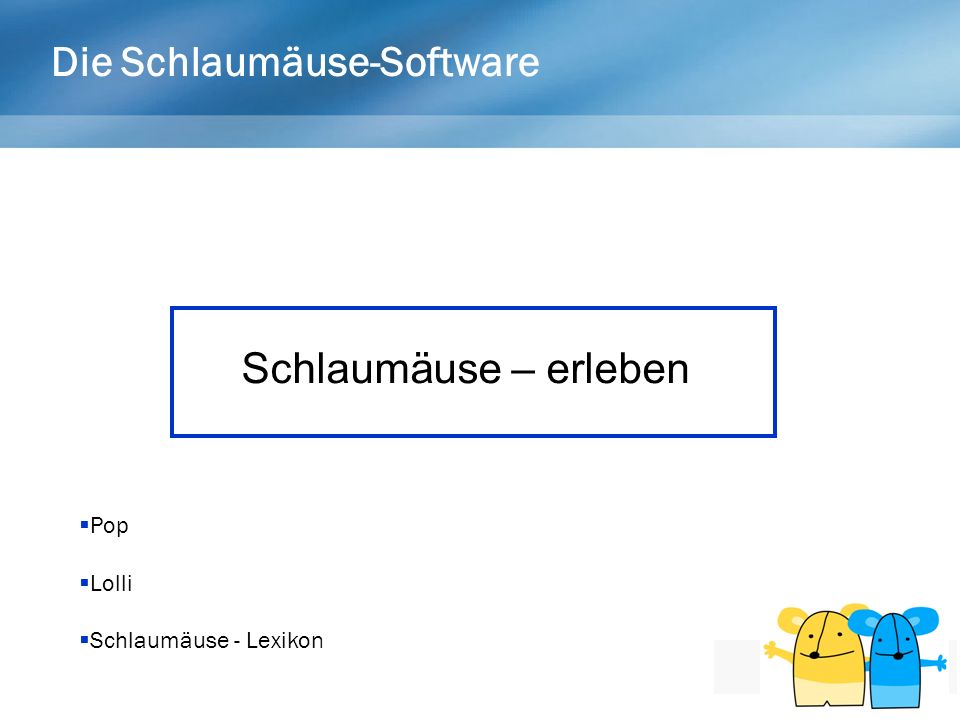 Die Schlaumäuse-Software