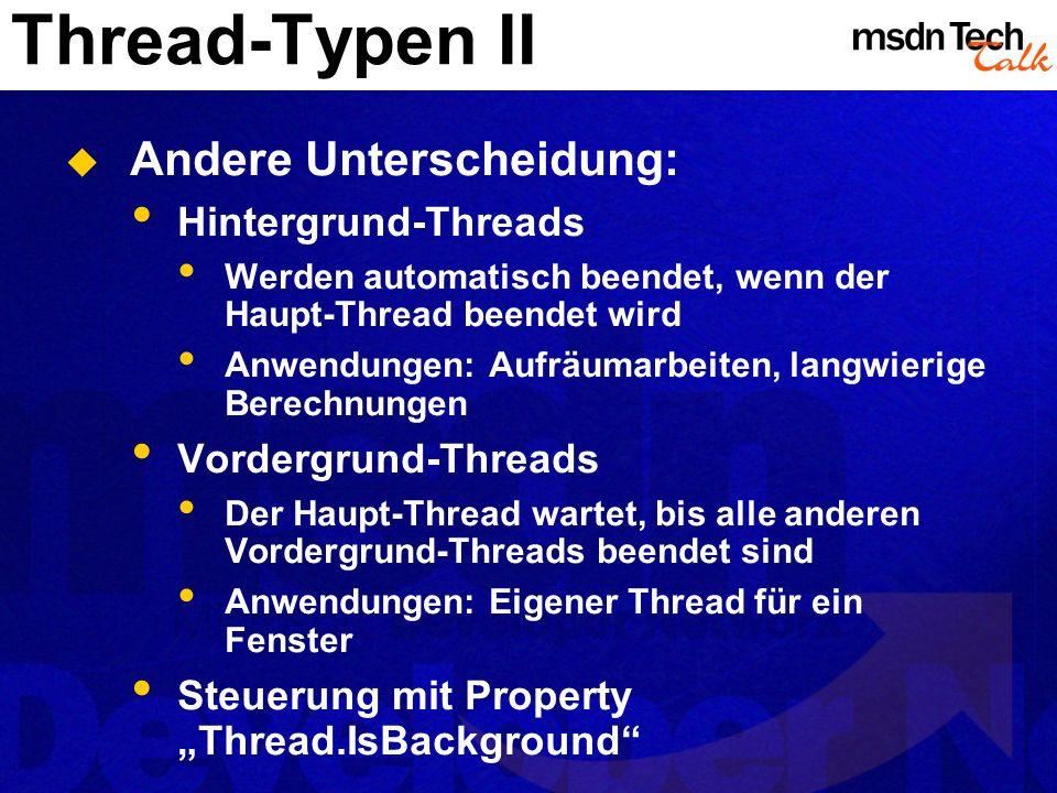 Thread-Typen II Andere Unterscheidung: Hintergrund-Threads