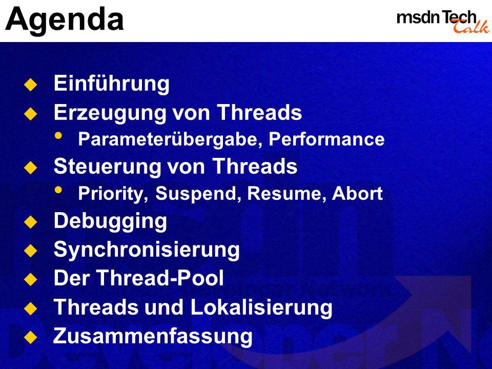 Agenda Einführung Erzeugung von Threads Steuerung von Threads