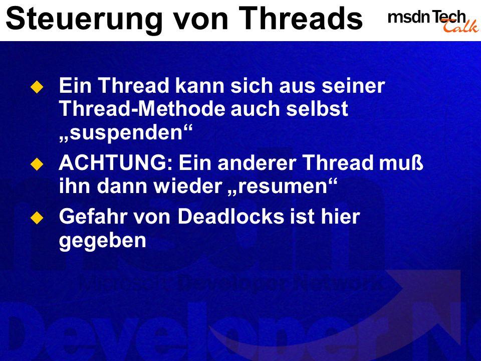 """Steuerung von Threads Ein Thread kann sich aus seiner Thread-Methode auch selbst """"suspenden"""