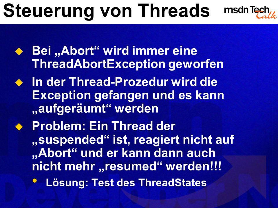 """Steuerung von Threads Bei """"Abort wird immer eine ThreadAbortException geworfen."""