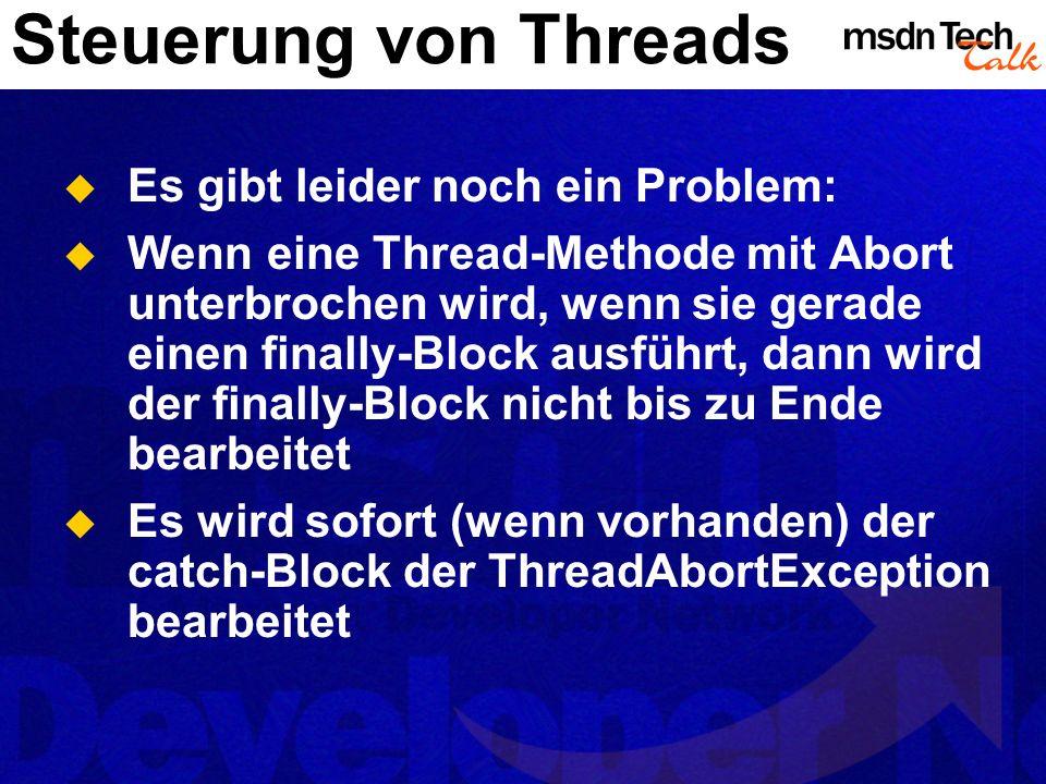 Steuerung von Threads Es gibt leider noch ein Problem: