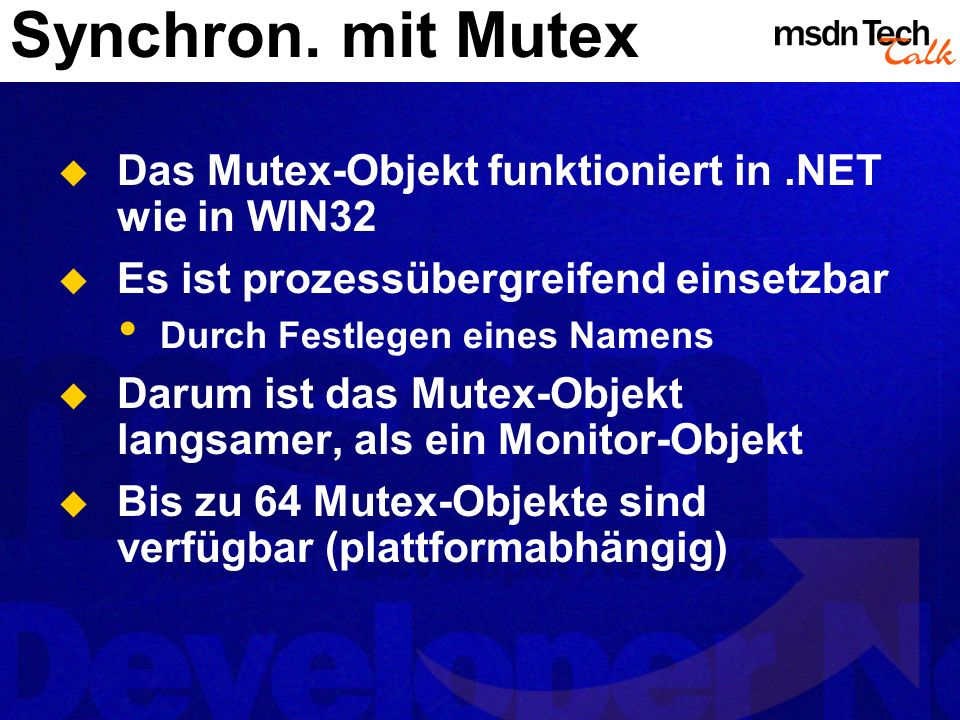 Synchron. mit Mutex Das Mutex-Objekt funktioniert in .NET wie in WIN32