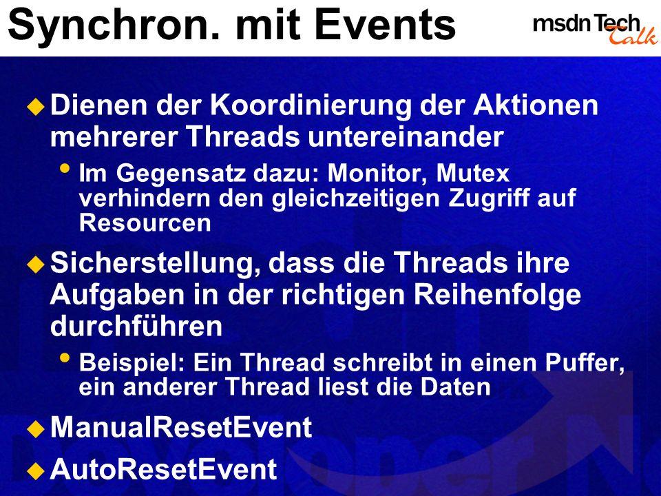 Synchron. mit Events Dienen der Koordinierung der Aktionen mehrerer Threads untereinander.