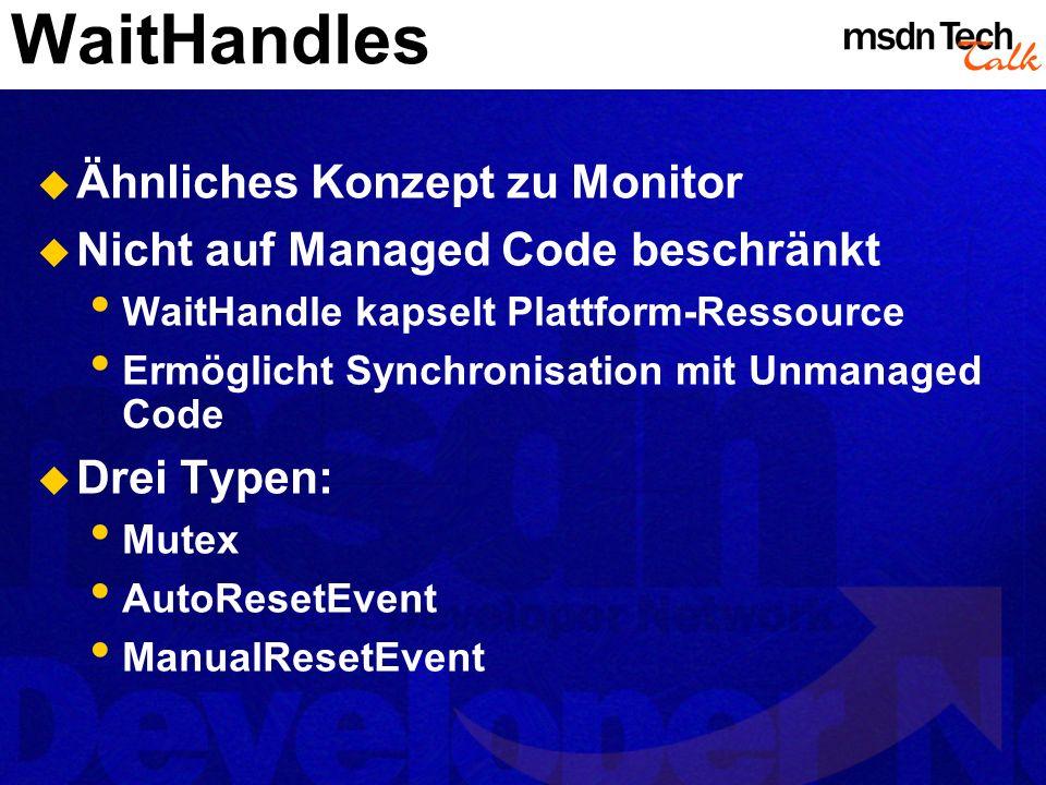 WaitHandles Ähnliches Konzept zu Monitor