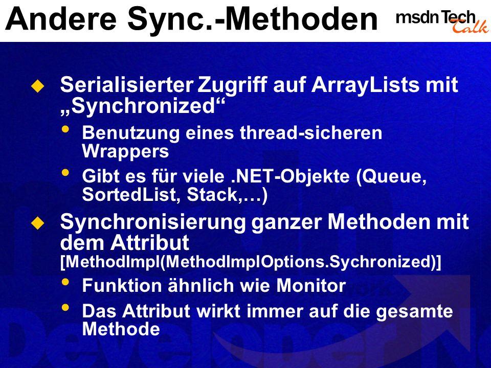 """Andere Sync.-Methoden Serialisierter Zugriff auf ArrayLists mit """"Synchronized Benutzung eines thread-sicheren Wrappers."""