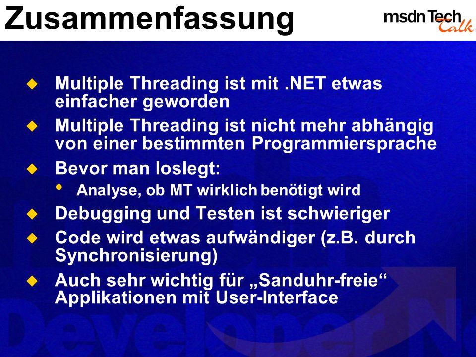 Zusammenfassung Multiple Threading ist mit .NET etwas einfacher geworden.