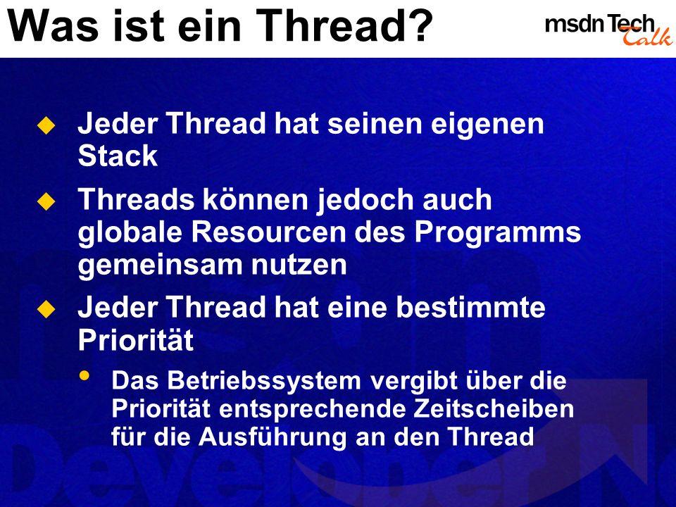 Was ist ein Thread Jeder Thread hat seinen eigenen Stack