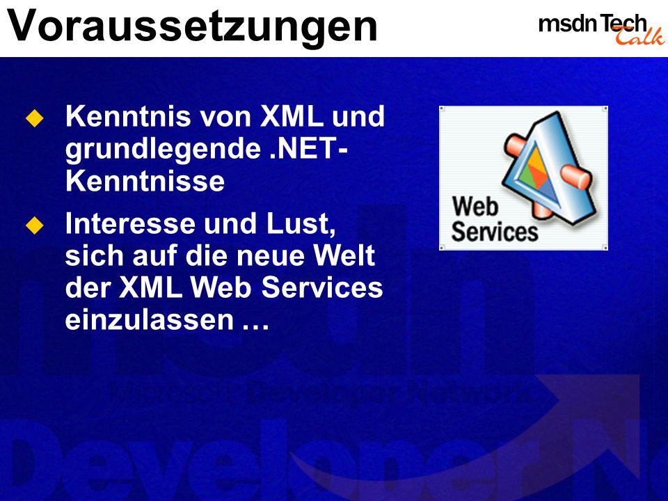 Voraussetzungen Kenntnis von XML und grundlegende .NET-Kenntnisse