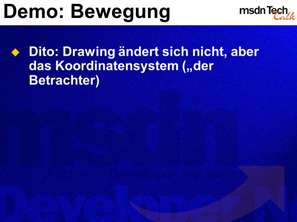 """Demo: Bewegung Dito: Drawing ändert sich nicht, aber das Koordinatensystem (""""der Betrachter)"""