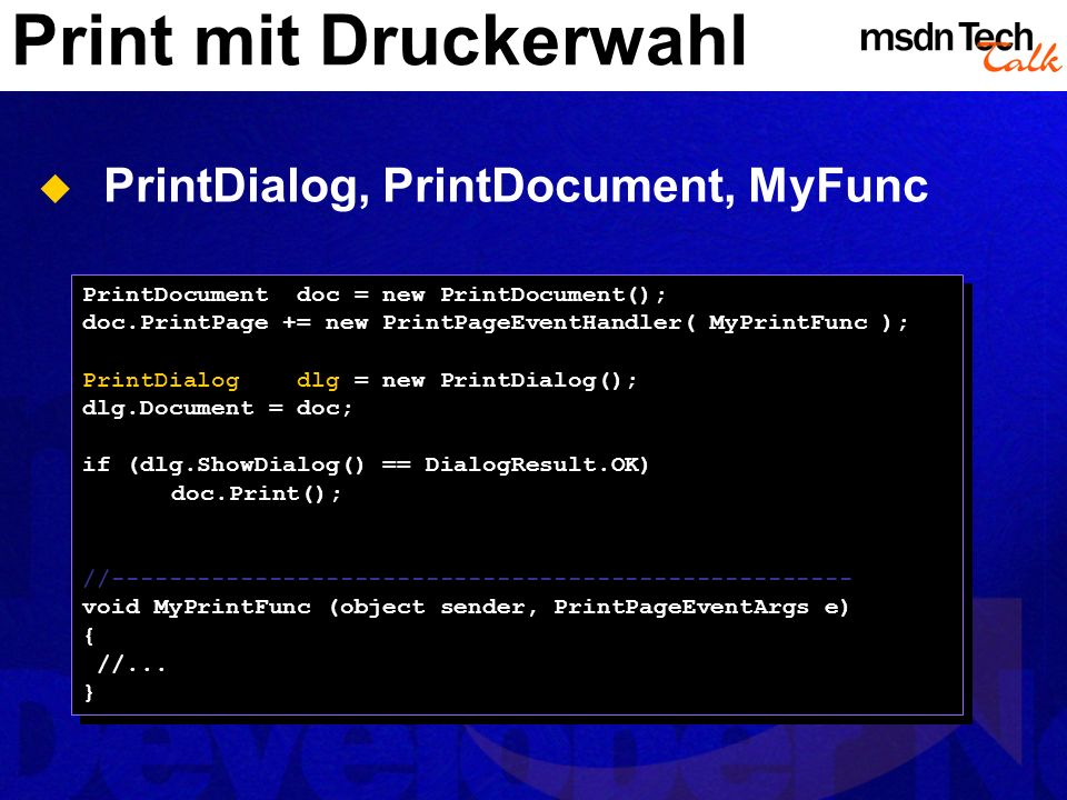 Print mit Druckerwahl PrintDialog, PrintDocument, MyFunc